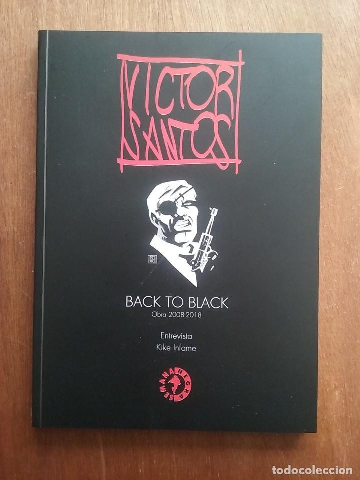 VICTOR SANTOS, BACK TO BLACK OBRA 2008 2018, CATALOGO DE LA EXPOSICION, SEMANA NEGRA DE GIJON, 2019 (Tebeos y Comics Pendientes de Clasificar)