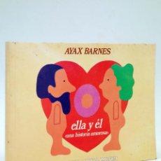 Cómics: ELLA Y ÉL, UNA HISTORIA AMOROSA (AYAX BARNES) NUEVA IMAGEN, 1980. Lote 269767988