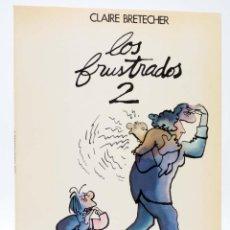 Cómics: LOS FRUSTRADOS 2 (CLAIRE BRETECHER) JUNIOR, 1983. OFRT. Lote 269768018