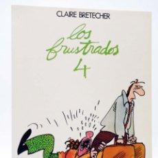 Cómics: LOS FRUSTRADOS 4 (CLAIRE BRETECHER) JUNIOR, 1985. OFRT. Lote 269768028