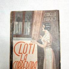 Cómics: 294.MELODRAMA CLOTI LA CORREDORA - JACINTO CAPELLA Y JOSE DE LUCIO - LA FARSA Nº 413 - MADRID 1935. Lote 269770728