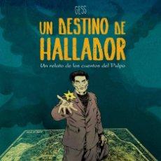 Cómics: CÓMICS. UN DESTINO DE HALLADOR. UN RELATO DE LOS CUENTOS DEL PULPO - GESS (CARTONÉ). Lote 270182383