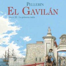 Cómics: CÓMICS. EL GAVILÁN 10. LA PRINCESA INDIA - PATRICE PELLERIN (CARTONÉ). Lote 270183123
