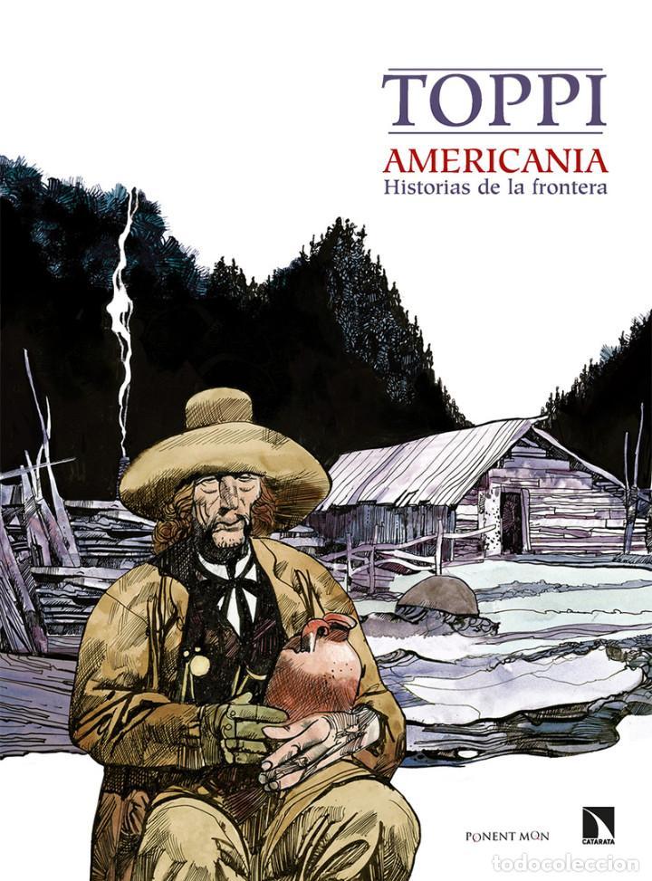 CÓMICS. AMERICANIA. HISTORIAS DE LA FRONTERA - SERGIO TOPPI (CARTONÉ) (Tebeos y Comics - Comics otras Editoriales Actuales)