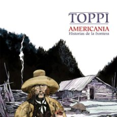 Cómics: CÓMICS. AMERICANIA. HISTORIAS DE LA FRONTERA - SERGIO TOPPI (CARTONÉ). Lote 270184073