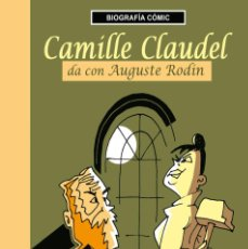 Cómics: CÓMICS. CAMILLE CLAUDEL DA CON AUGUSTE RODIN - WILLI BLOS (CARTONÉ). Lote 270237118