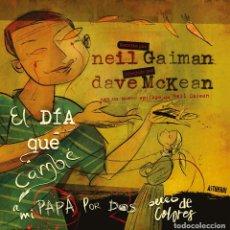 Cómics: CÓMICS. EL DÍA QUE CAMBIÉ A MI PAPÁ POR DOS PECES DE COLORES - NEIL GAIMAN/DAVE MCKEAN (CARTONÉ). Lote 270357513