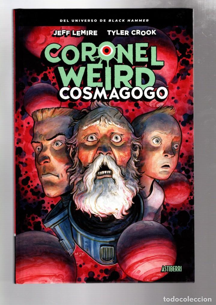 CORONEL WEIRD : COSMAGOGO - ASTIBERRI / DARK HORSE / UNIVERSO BLACK HAMMER / TAPA DURA (Tebeos y Comics - Comics otras Editoriales Actuales)