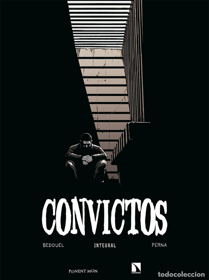 CÓMICS. CONVICTOS INTEGRAL - FABIEN BEDOUEL/PAT PERNA (CARTONÉ) (Tebeos y Comics - Comics otras Editoriales Actuales)