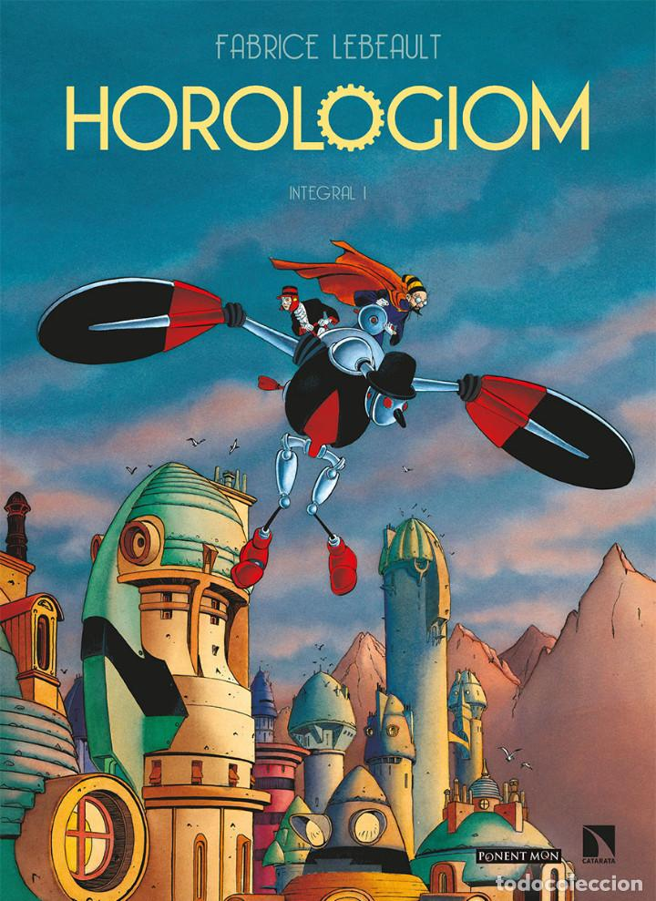 CÓMICS. HOROLOGIOM INTEGRAL 1 - FABRICE LEBEAULT (CARTONÉ) (Tebeos y Comics - Comics otras Editoriales Actuales)