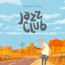 Cómics: CÓMICS. JAZZ CLUB - ALEXANDRE CLARISSE (CARTONÉ). Lote 277088963