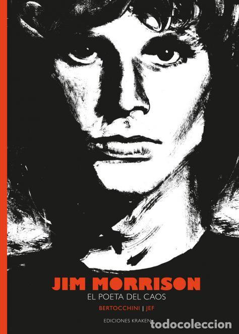 CÓMICS. JIM MORRISON. EL POETA DEL CAOS - FRÉDÉRIC BERTOCCHINI/JEF (CARTONÉ) AGOTADO EN LA EDITORIAL (Tebeos y Comics - Comics otras Editoriales Actuales)