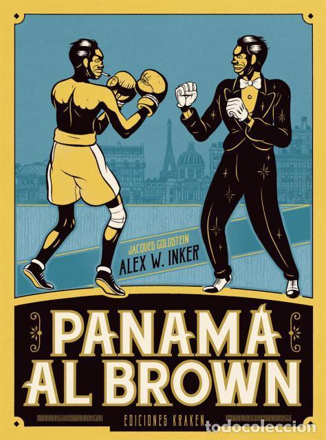 CÓMICS. PANAMA AL BROWN - JACQUES GOLDSTEIN/ALEX W. INKER (CARTONÉ) (Tebeos y Comics - Comics otras Editoriales Actuales)