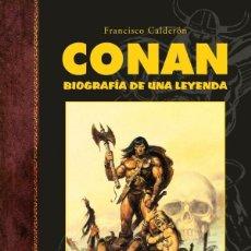 Cómics: CONAN BIOGRAFÍA DE UNA LEYENDA FRANCISCO CALDERÓN DOLMEM. Lote 277182833