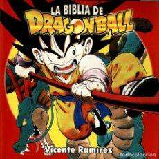 Cómics: LA BIBLIA DE DRAGON BALL (MANGA BOOKS/DOLMEN, 2009) DE VICENTE RAMÍREZ. 192 PGS.. Lote 277301138