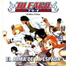 Cómics: BLEACH. EL ALMA DE LA ESPADA (MANGA BOOKS, 2008) DE DELFINA PALMA. 180 PGS. Lote 277301553