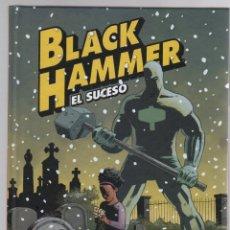 Cómics: BLACK HAMMER. EL SUCESO. 2. JEFF LEMIRE - DEAN ORMSTON - DAVID RUBIN - DAVE STEWART. ASTIBERRI. Lote 278364668
