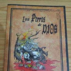 Cómics: LOS PERROS DE DIOS (JOSÉ ANTONIO BRAVO, 2014) CON DEDICATORIA DEL AUTOR (PARA AZPIRI). Lote 280121628