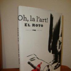 Cómics: OH, LA L'ART! - EL ROTO - LIBROS DEL ZORRO ROJO, MUY BUEN ESTADO. Lote 280360088