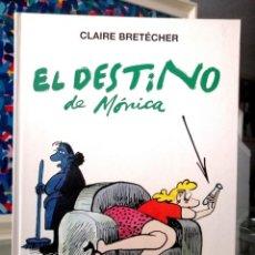 Cómics: EL DESTINO DE MÓNICA Nº 2 (CLAIRE BRETÉCHER) 1ª EDICION 1998 ''MUY BUEN ESTADO''. Lote 283489878