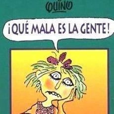 Cómics: QUE MALA ES LA GENTE DE QUINO ED. 1998 - QUINO. Lote 288243723
