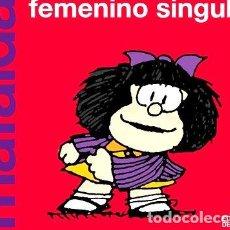 Cómics: MAFALDA FEMENINO SINGULAR QUINO. Lote 288268263