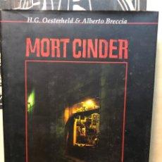 Cómics: H.G. OESTEEHELD & ALBERTO BRECCIA MORT CINDER. Lote 288561008
