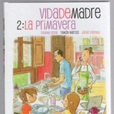 Cómics: VIDA DE MADRE. 2. LA PRIMAVERA. GEMMA SESAR - RAMON MARCOS - JORGE CASTELLI. 2014. Lote 288661048