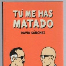 Cómics: TU ME HAS MATADO. DAVID SANCHEZ. ASTIBERRI 2010. 1ª EDICION. Lote 288661698