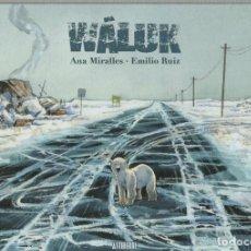 Cómics: WÁLUK. ANA MIRALLES - EMILIO RUIZ. ASTIBERRI, 2019. 2ª EDICION. Lote 288662758
