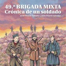 Cómics: 49.ª BRIGADA MIXTA. CRÓNICA DE UN SOLDADO - PITARCH SALVADOR, PITARCH SALVADOR - CASCABORRA. Lote 288883078
