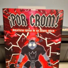 Cómics: COMIC ¡ POR CROM ! : AVENTURAS EPICAS DE UN HEAVY ROLERO. Lote 289326213