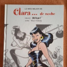 Cómics: LO MAS MEJOR DE CLARA...DE NOCHE, BERNET/TRILLO MAICAS IVA (EL JUEVES)-CARTONE -. Lote 293913353