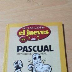 Cómics: PASCUAL MAYORDOMO REAL / CLASICOS EL JUEVES 8 / / ALL82. Lote 294090503