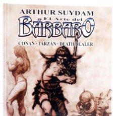 Fumetti: EL ARTE DEL BÁRBARO. CONAN, TARZÁN, DEATH DEALER (ARTHUR SUYDAM) ALETA, 2005. OFRT ANTES 14,95E. Lote 294097513