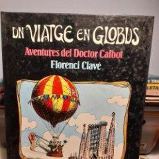 Cómics: COMIC UN VIATGE EN GLOBUS : AVENTURES DEL DOCTOR CALVOT ( PER FLORENCI CLAVÉ ). Lote 295683368