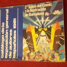 Cómics: CATALOGO DE LA EXPOSICION GENERAL DE AUTORES ESPAÑOLES 1981 - 1ª SALON DEL COMIC DE BARCELONA. Lote 296767303
