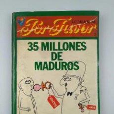 Cómics: 35 MILLONES DE MADUROS LO MEJOR DE PORFAVOR. MARTINMORALES. Lote 296885193