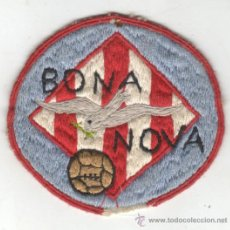 Coleccionismo deportivo: INTERESANTE EMBLEMA O ESCUDO DE ROPA BORDADA DE FUTBOL CLUB BONA NOVA DE BARCELONA. Lote 31508802