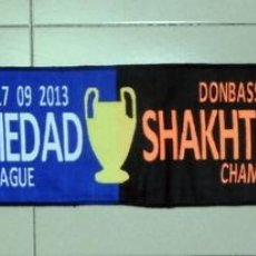 Coleccionismo deportivo: BUFANDA SCARF FUTBOL FOOTBALL CHAMPIONS LEAGUE REAL SOCIEDAD FC SHAKHTAR DONETSK. Lote 40354788