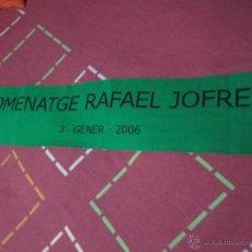 Coleccionismo deportivo: BUFANDA HOMENATGE RAFAEL JOFRESA JUVENTUT DE BADALONA CJB LA PENYA 3 GENER 2006. Lote 47348869