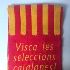 Coleccionismo deportivo: BUFANDA VISCA LES SELECCIONS CATALANES! . Lote 96107727