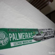 Coleccionismo deportivo: BUFANDA FINAL COPA LIBERTADORES ENTRE PALMEIRAS Y SANTOS F.C. Lote 244559020