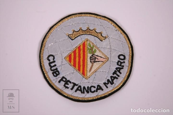 PARCHE DE TELA - CLUB PETANCA MATARÓ - MEDIDAS 8CM DE DIÁMETRO. (Coleccionismo Deportivo - Ropa y Complementos - Complementos deportes)