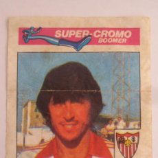 Coleccionismo Cromos antiguos: 1 CROMO CHICLE SUPER CROMO BOOMER Nº 70 BLANCO SEVILLA. Lote 35411636