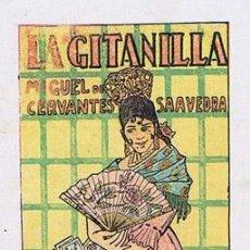 Coleccionismo Cromos antiguos: LA GITANILLA - MIGUEL DE CERVANTES SAAVEDRA - CROMO CON PUBLICIDAD DE CHOCOLATE SÁNCHEZ HERMANOS DE . Lote 41213577