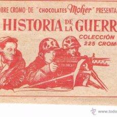Coleccionismo Cromos antiguos: SOBRE CROMOS ANTIGUO HISTORIA DE LA GUERRA SIN ABRIR CHOCOLATES MOHER MORENO HERMANOS CERRADO CROMO. Lote 47820399