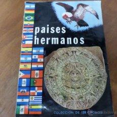 Coleccionismo Cromos antiguos: ALBUN DE CROMOS PAISES HERMANOS. Lote 50861728