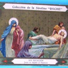 Coleccionismo Cromos antiguos: VÍA CRUCIS. XIV ESTACIÓN. JESÚS ES BAJADO AL SEPULCRO. COLECCIÓN DE LA SIROLINE ROCHE.. Lote 90335420