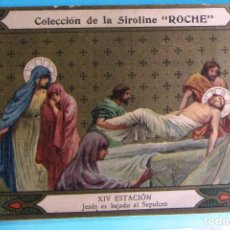 Coleccionismo Cromos antiguos: VÍA CRUCIS. XIV ESTACIÓN. JESÚS ES BAJADO AL SEPULCRO. COLECCIÓN DE LA SIROLINE ROCHE.. Lote 90335648